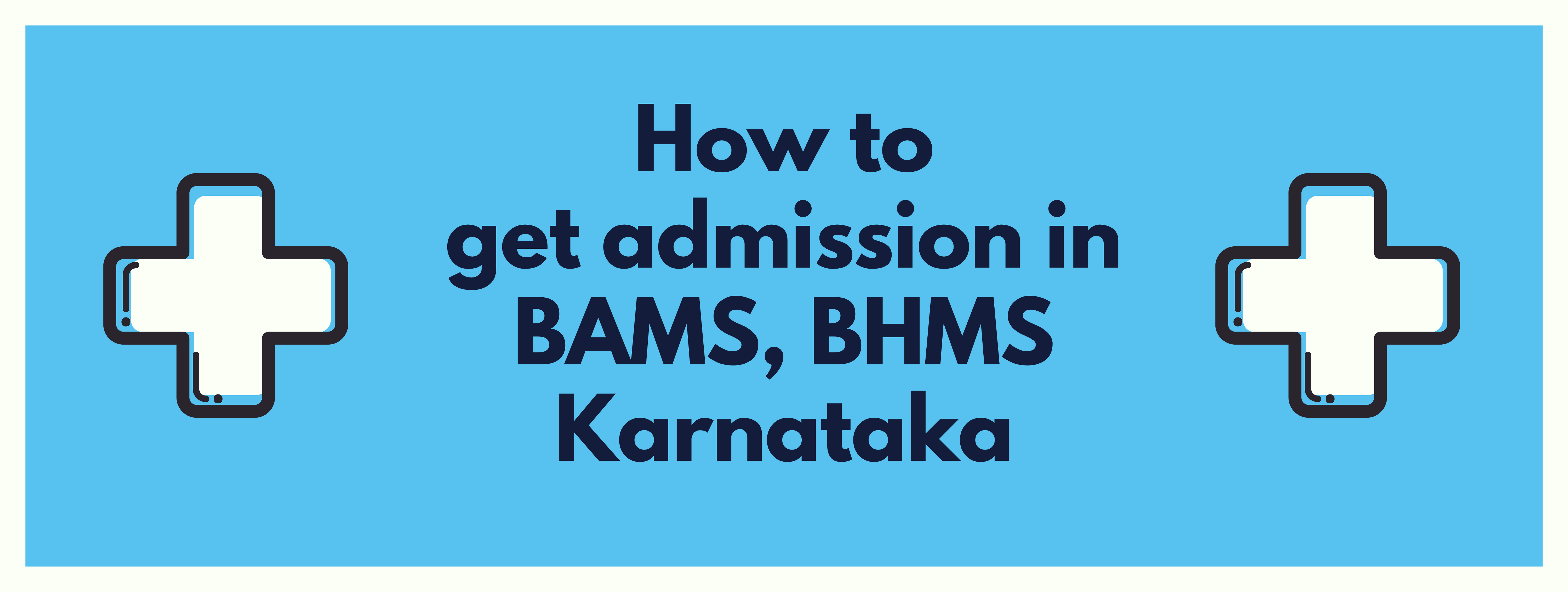 How to get admission in Bams, Bhms Karnataka